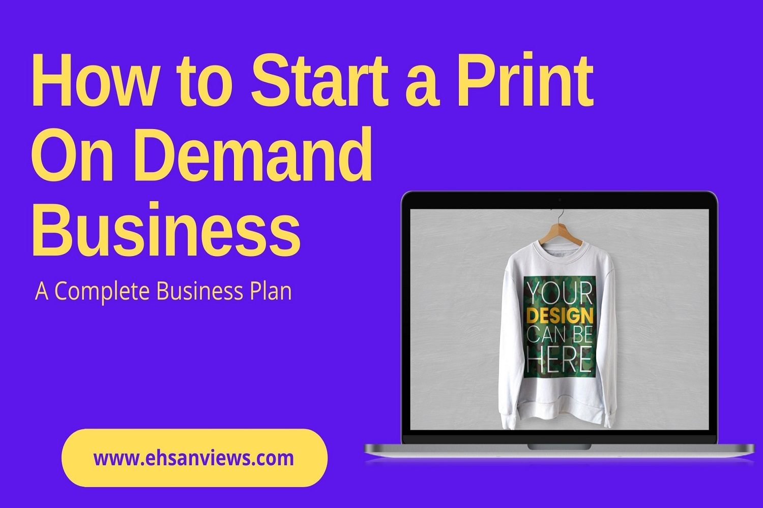 How to Start a Print On Demand Business - A Complete Business Plan | Grow Your Business Online | Must Read Digital Marketing Guide | Passive Income Ideas